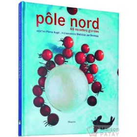 CUISINE : POLE NORD 48 RECETTES GIVREES